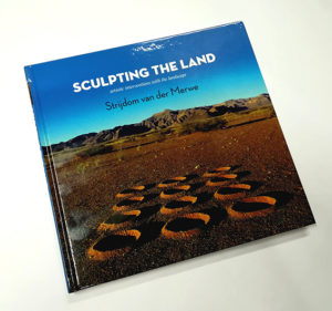 Sculpting the Land - full colour book of Land Art by Strijdom van der Merwe